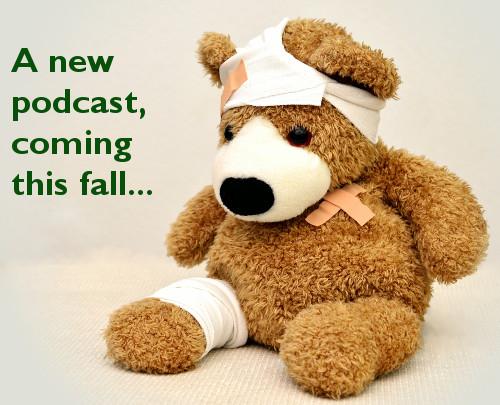 Teddy Bear Hurt New Podcast